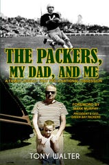 "The cover of Tony Walter's book, ""The Packers, My Dad, and Me."
