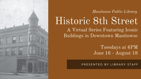 Manitowoc Public Library's Historic 8th Street walking tours will be virtual this summer.