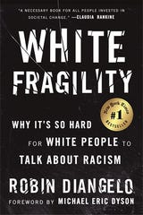 """""""White Fragility,"""" by Robin DiAngelo."""