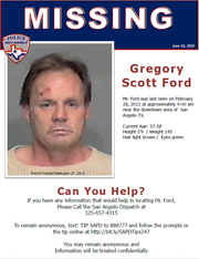 Law enforcement is searching for Gregory Scott Ford, a missing man last seen near downtown San Angelo on Feb. 28, 2012.