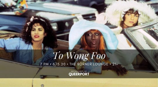 To Wong Foo is showing Monday.