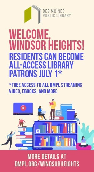 Windsor Heights residents are gaining all-access to Des Moines Public Library services July 1, 2020.