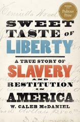 The book cover of Sweet Taste of Liberty: A True Story of Slavery and Restitution in America, by  W. Caleb McDaniel