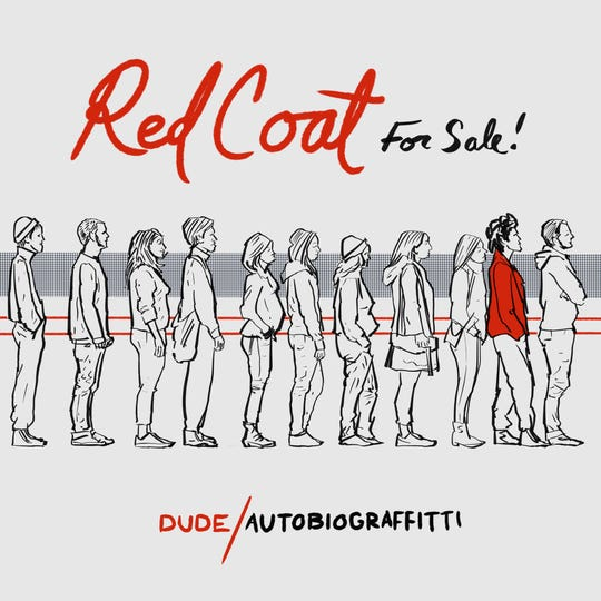 """Red Coat for Sale"" is the latest single from Dude and features artwork by Brad Jendza."