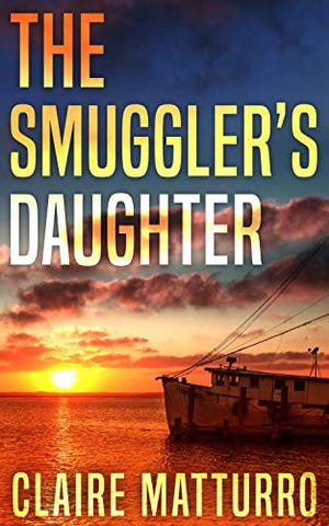 The Smuggler's Daughter (Red Adept Publishing, LLC, July 7, 2020) by Claire Matturro.
