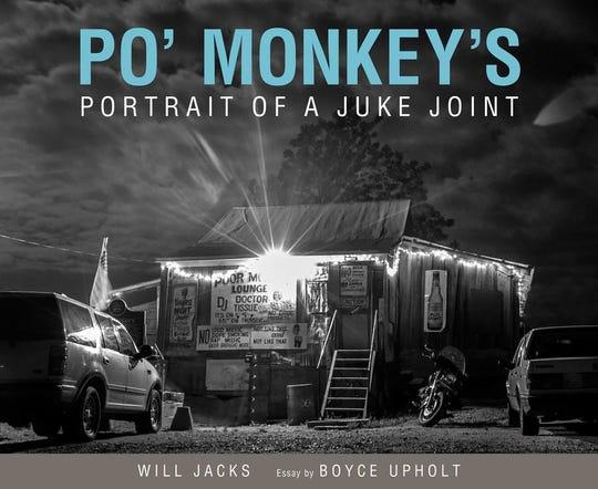 """""""Po' Monkey's: Portrait of a Juke Joint,"""" by Will Jacks"""