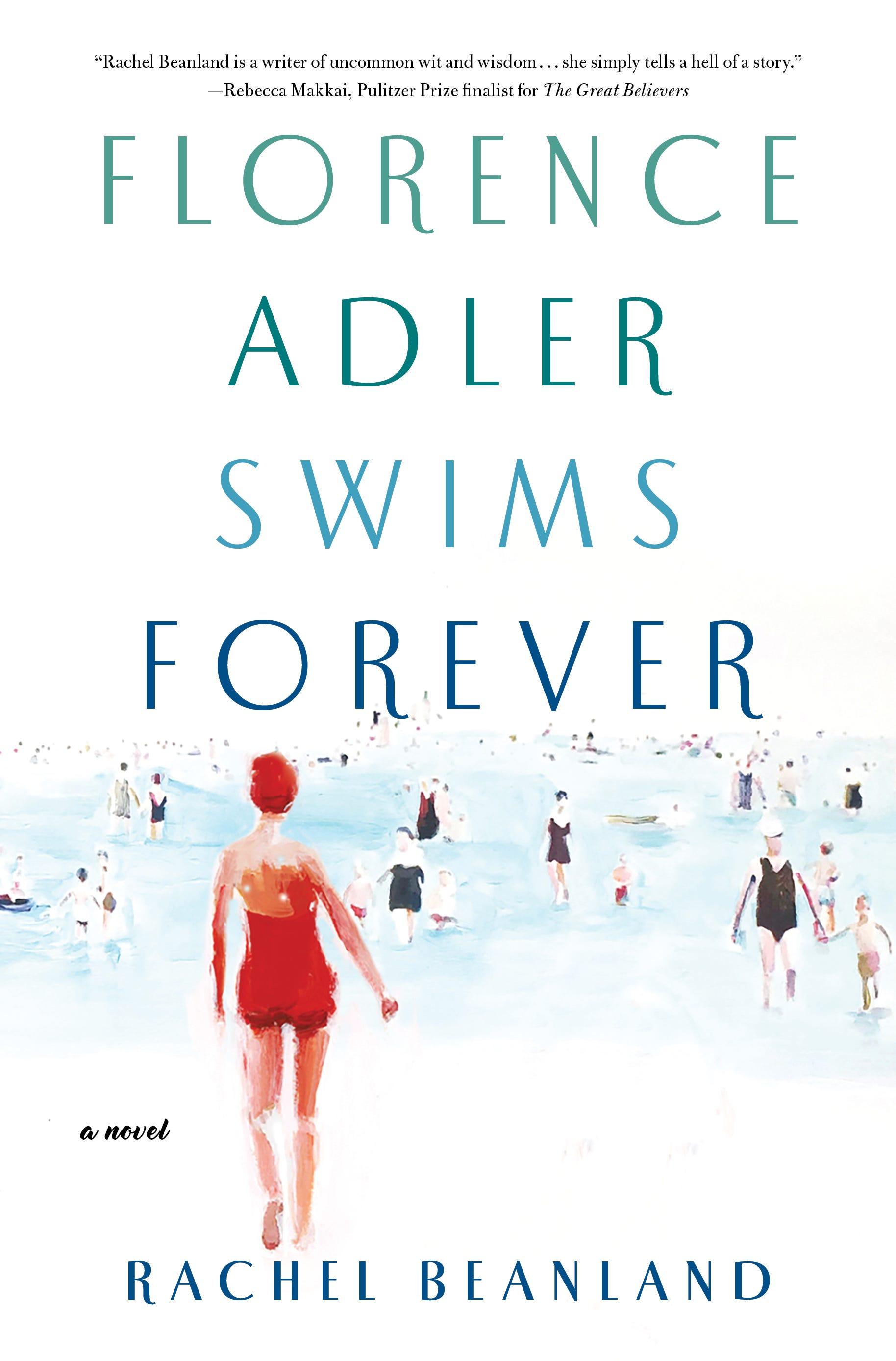 """""""Florence Adler Swims Forever"""" by Rachel Beanland"""