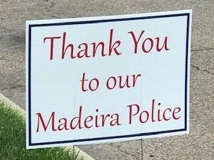 Yard signs supporting the Madeira Police Department are springing up in the city.