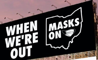 The Cincinnati business community launched a statewide campaign over the July 4 holiday to get people to wear masks to stop the spread of the coronavirus. The billboard is on Dublin Road in the Columbus suburb of Grandview Heights. The campaign also will be run on radio stations and through public service announcements in Kroger stores in Ohio.