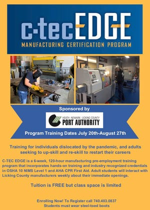 The Heath-Newark-Licking County Port Authority sponsors a C-TEC Edge manufacturing pre-employment training program starting July 20 for adults.