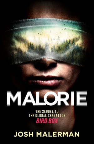 """""""Malorie"""" is the new sequel to Josh Malerman's """"Bird Box,"""" which became a pop-culture success with a Netflix adaptation."""