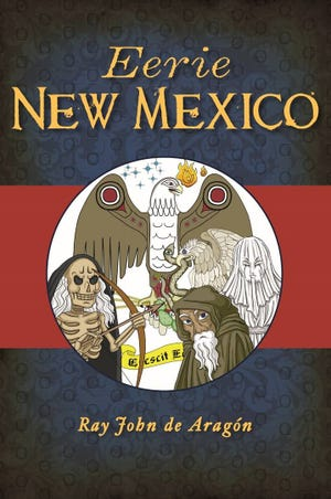 """Ray John de Aragón's new book """"Eerie New Mexico,"""" is set to be released on September 21, through Arcadia Publishing."""