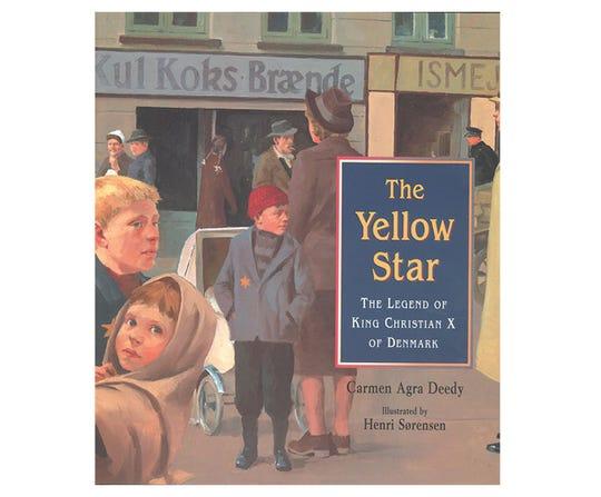 """The Yellow Star: The Legend of King Christian X of Denmark"" by Carmen Agra Deedy, illustrated by Henri Sorensen"