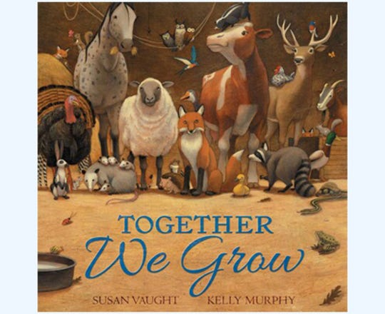"""""""Together We Grow"""" by Susan Vaught, illustrated by Kelly Murphy"""