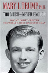 """Too Much and Never Enough: How My Family Created the World's Most Dangerous Man"" by Mary L. Trump, Ph.D."