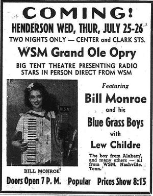 The Grand Ole Opry set up a tent show at Center and Clark streets July 25 and 26, 1945, featuring some of its top names, such as Bill Monroe, String Bean and Lester Flatt. A mistake apparently was made in this Gleaner advertisement of July 24, however, in that this photo of a girl playing an accordion looks nothing like Bill Monroe. (Gleaner file image)