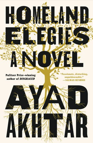 Homeland Elegies: A Novel. By Ayad Akhtar.