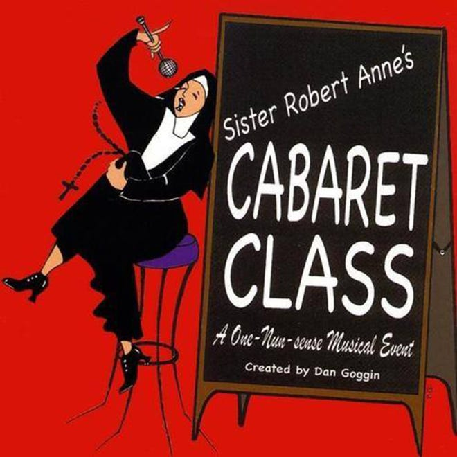 "The Millbrook Community Players are preparing for ""Sister Robert Anne's Cabaret Class"" in September."