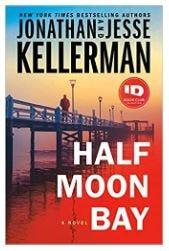"""Half Moon Bay"" novel by Jonathan and Jesse Kellerman"