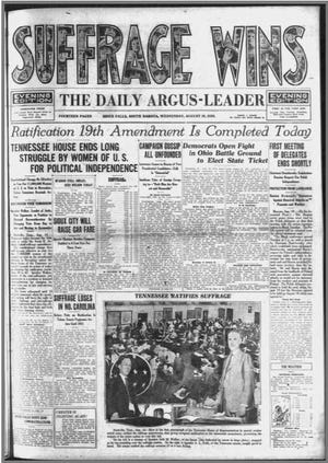 The Argus Leader declares the ratification of the 19th Amendment on its front page on Aug. 18, 1920.