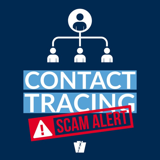 The state Department of Health is warning Pennsylvania residents to be alert for COVID-19 contact tracing scams.