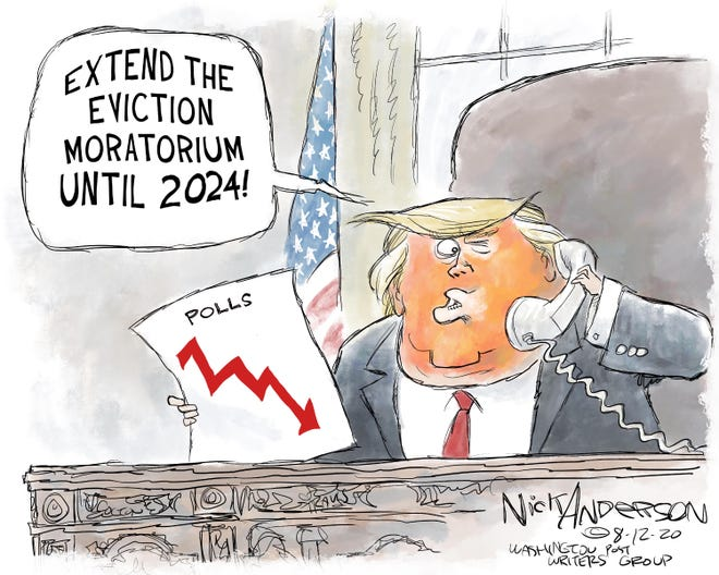 Editorial Cartoon as Trump seeks support by extending  eviction moratoriums.