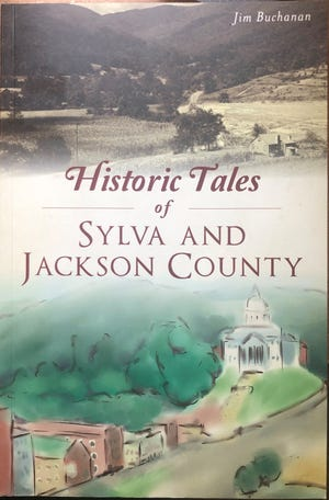 "Former Citizen Times columnist and editorial page editor Jim Buchanan has written, ""Historic Tales of Sylva and Jackson County,"" a 125-page book published by The History Press."