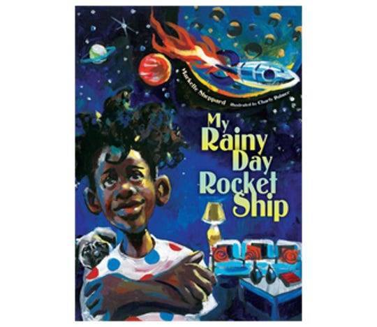 """My Rainy Day Rocket Ship"" by Markette Sheppard, illustrated by Charly Palmer"