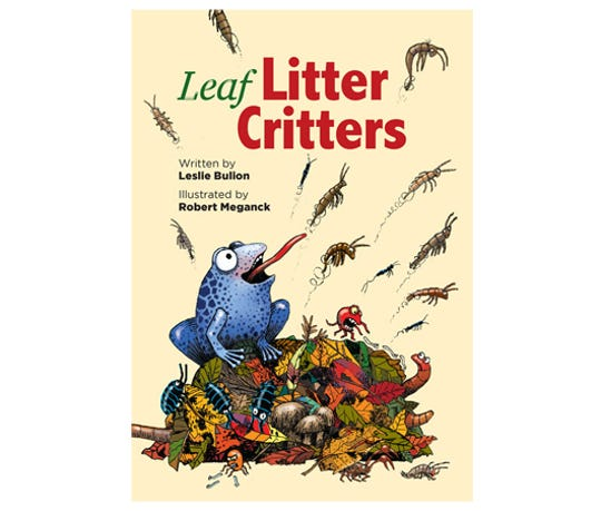 """Leaf Litter Critters"" by Leslie Bulion, illustrated by Robert Meganck"