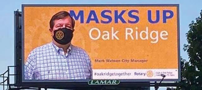City Manager Mark Watson, who is also a Rotary Club of Oak Ridge member, is among the Rotarians featured on an electronic billboard in the Solway Community — urging people to take appropriate measures to fight COVID-19.