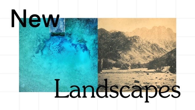 """New Landscapes"" is available for virtual viewing July 23 to Oct. 31, 2020."