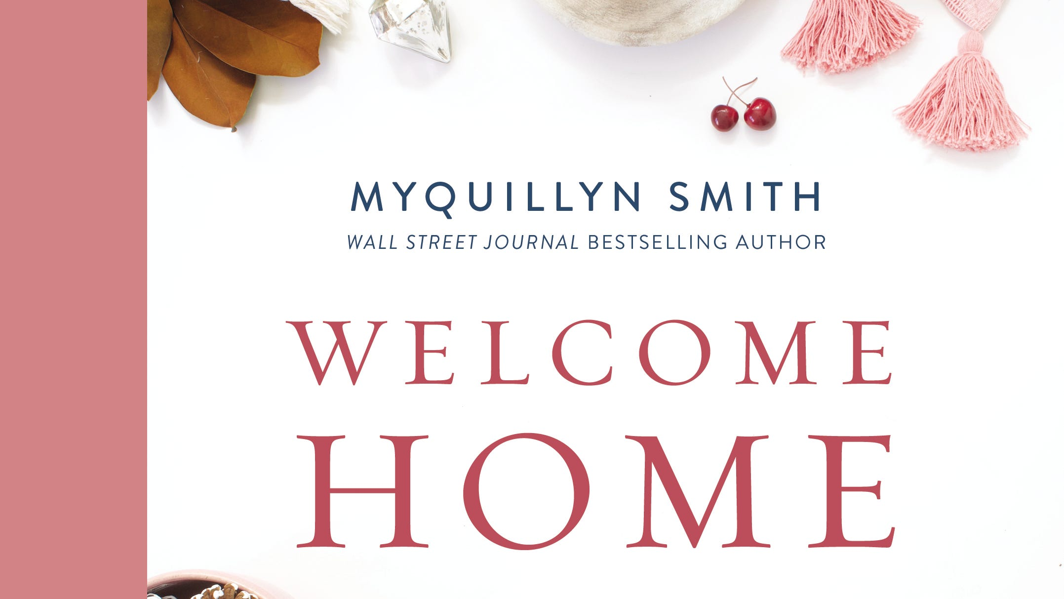 Myquillyn Smith is the voice behind The Nester blog, and author of three books, including her newest due out Sept. 15, Welcome Home: A Cozy Minimalist Guide to Decorating and Hosting All Year Round,  ZONDERVAN PUBLISHING, HARDCOVER $26.99