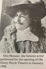 """The Henry Boyle Theatre opened in 1906 with a performance of """"His Grace de Grammont"""" starring Otis Skinner, pictured here."""