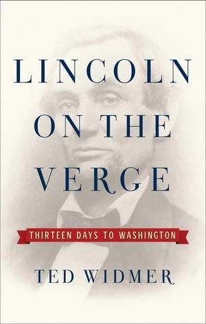 """""""Lincoln on the Verge: Thirteen Days to Washington"""" by Ted Widmer"""