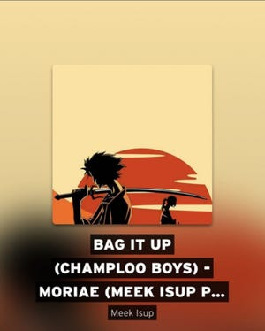 """Bag It Up (Champloo Boys)"" by Moriae, a musical group that includes DEZEASE, PCGAL and Meek Isup."