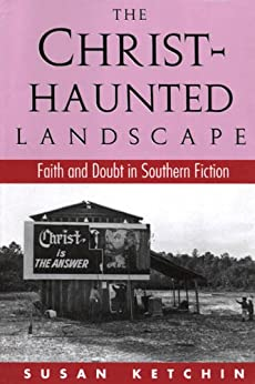 Book jacket for 'The Christ-Haunted Landscape' by North Carolina author Susan Ketchin.