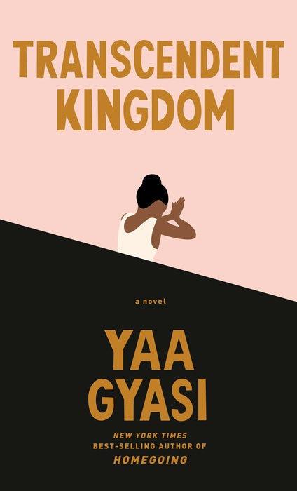 """Transcendent Kingdom,"" by Yaa Gyasi."
