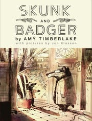 Skunk and Badger. By Amy Timberlake, illustrated by Jon Klassen.