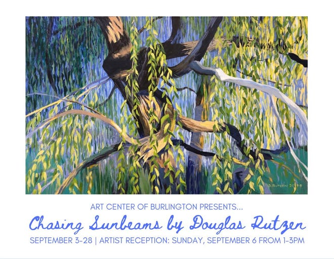 Reception for Chasing Sunbeams by Douglas Rutzer exhibit is 1 to 3 p.m. today at the Art Center of Burlington.
