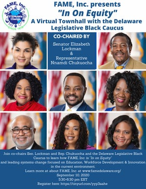 "Fame Inc. will present ""In On Equity,"" a virtual town hall with the Delaware Legislative Black Caucus co-chaired by Sen. Elizabeth Lockman and Rep. Nnamdi Chukuocha, from 5:30 to 6:30 p.m. Sept. 10."