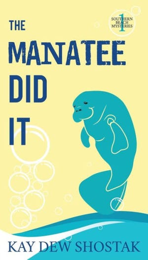 """""""The Manatee Did It"""" by Kay Dew Shostak"""