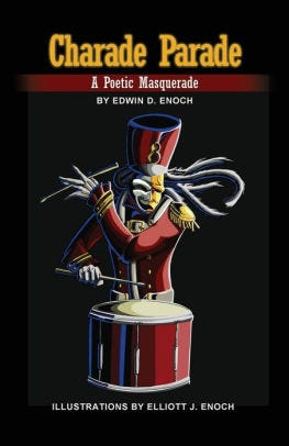 """""""Charade Parade: A Poetic Masquerade"""" by Edwin D. Enoch"""