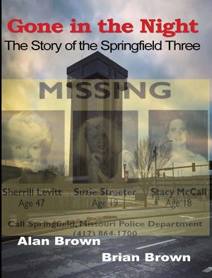 """Gone in the Night"" is a new work of fiction about the Springfield Three Missing Women case written and researched by former Springfield Business Journal reporter Brian Brown and his father, Alan Brown. W&B Publishers plans to release the book Sept. 14, 2020 on Amazon and the Barnes & Noble website."