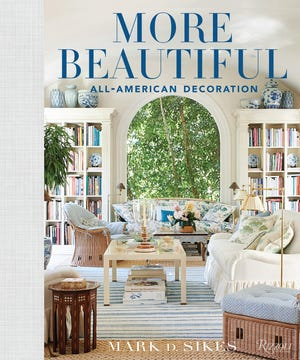 """More Beautiful: All-American Decoration"" by Mark D. Sikes is the second book from the celebrated designer."