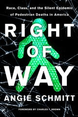 """Angie Schmitt's book, """"Right of Way: Race, Class, and the Silent Epidemic of Pedestrian Deaths in America."""""""