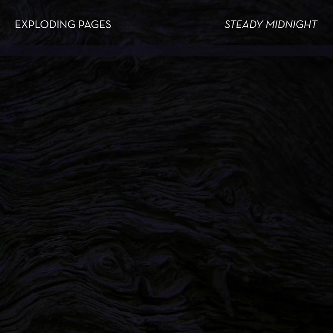 """Exploding Pages' new album, """"Steady Midnight,"""" was released in February."""