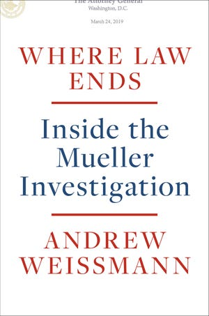 ''Where Law Ends: Inside the Mueller Investigation'' (Random House, 402 page, $30) by Andrew Weissmann