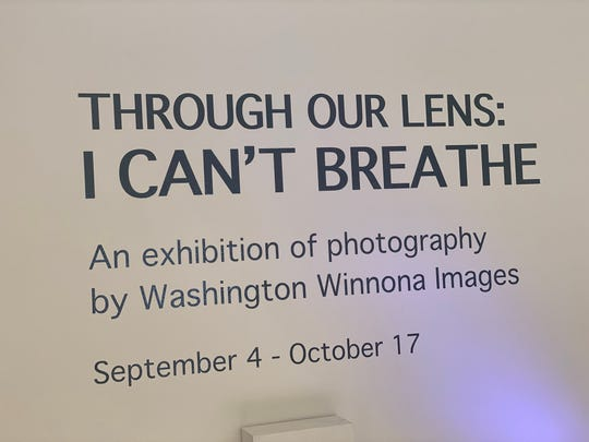 """Through Our Lens: I Can't Breathe"" is an exhibit by Washington Winnona Images at Marketview Arts in York, Pennsylvania."