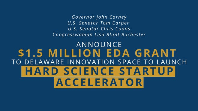 Gov. John Carney, Sens. Tom Carper and Chris Coons and Rep. Lisa Blunt Rochester, all D-Delaware, announced on Sept. 24 a $1.5 million grant award from the U.S. Department of Commerce and the Economic Development Administration to Delaware Innovation Space to create a Hard Science Startup Accelerator.