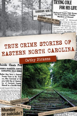 """Charlotte-based lawyer and college professor Cathy Pickens has released """"True Crime Stories of Eastern North Carolina."""""""